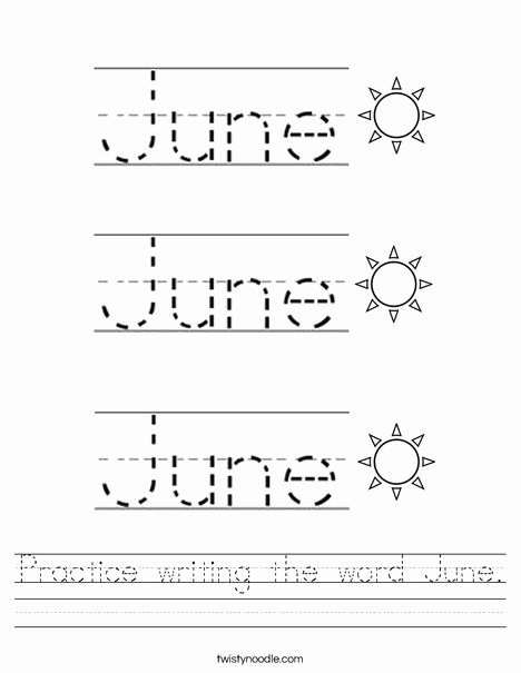 June Worksheets for Preschoolers New Practice Writing the Word June Worksheet Twisty Noodle
