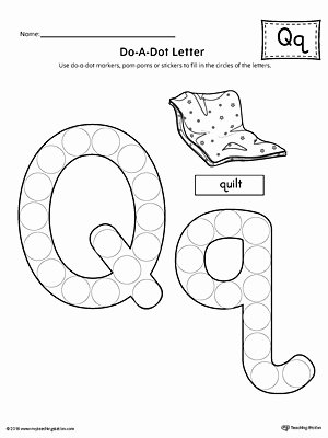 Q Worksheets for Preschoolers Fresh Letter Q Do A Dot Worksheet